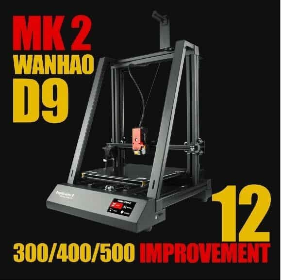 Wanhao Duplicator 9 Mark 2 upgrades